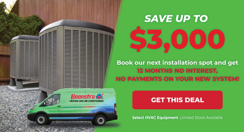 Save $3,000 on a New HVAC System and Make No Payments & No Interest for 12 Months