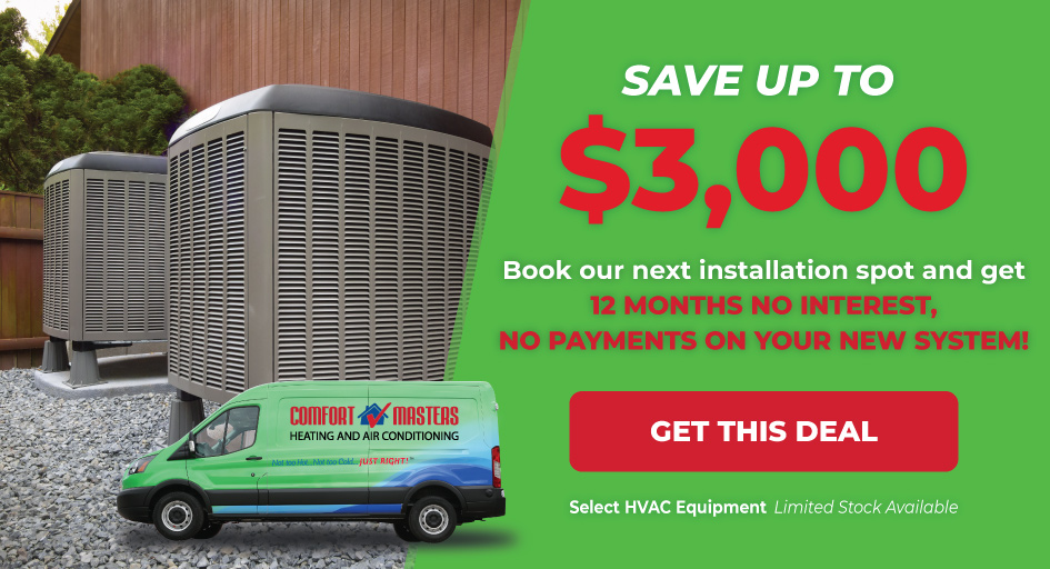 Save up to $3,000 on new HVAC equipment with no payments or interest for 12 months