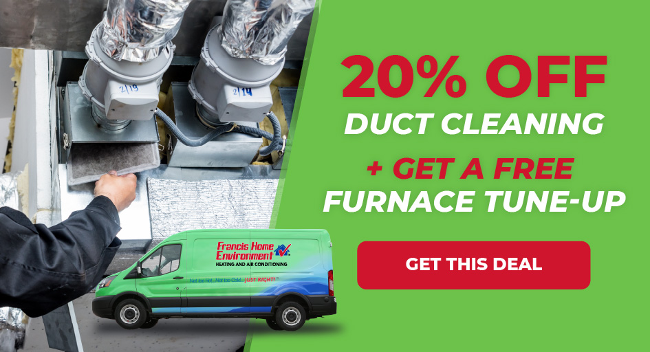 20% Off Duct Cleaning + Free Furnace Tune-Up