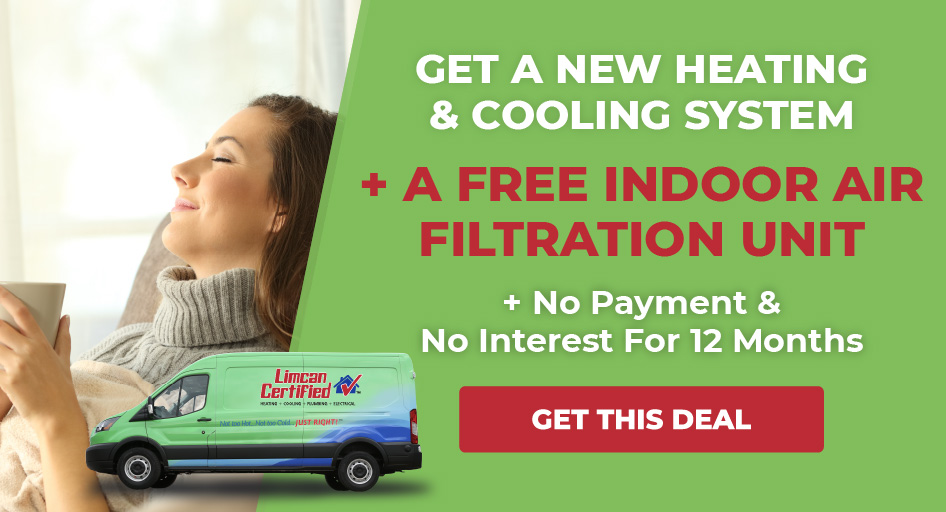 New Heating and Cooling System + Free Indoor Air Filtration Unit + No Payments & No Interest for 12 Months